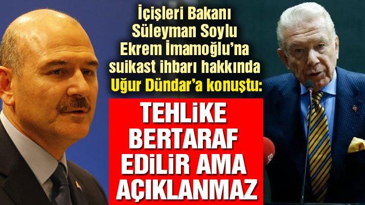 İçişleri Bakanı Soylu'dan İmamoğlu'na suikast ihbarıyla ilgili açıklama