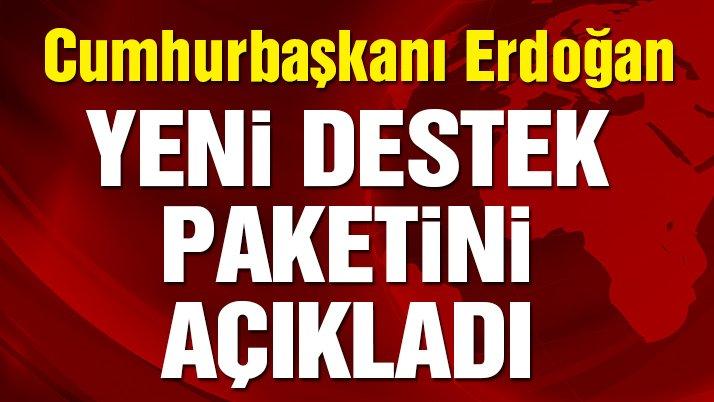 Son dakika... Erdoğan yeni corona virüsü destek paketini açıkladı