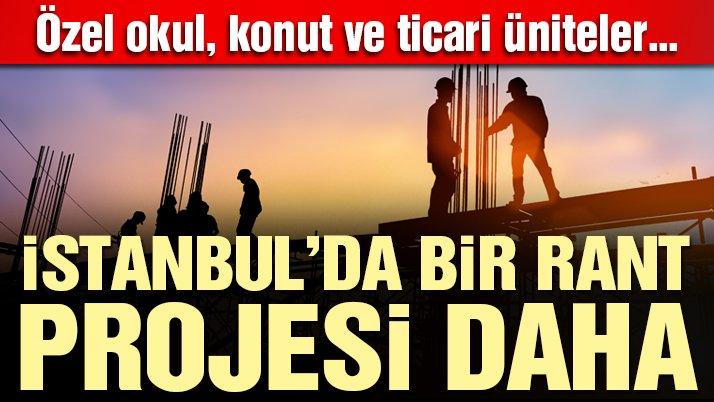 Bakanlık, İstanbul'daki hazine arazisini ranta açtı