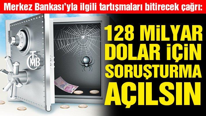 128 milyar dolar için soruşturma açılsın