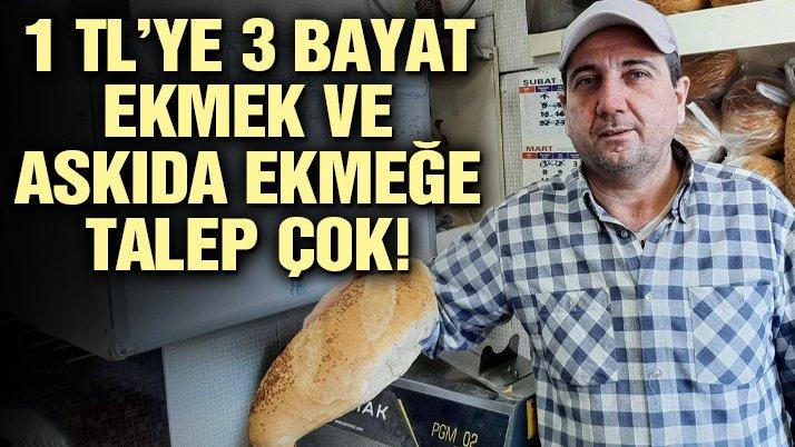 1 TL'ye 3 bayat ekmek ve askıda ekmeğe talep çok!