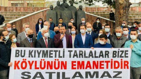 Tarım arazileri satışa çıkarıldığı için eylem düzenleyen köylülere CHP'lilerden destek