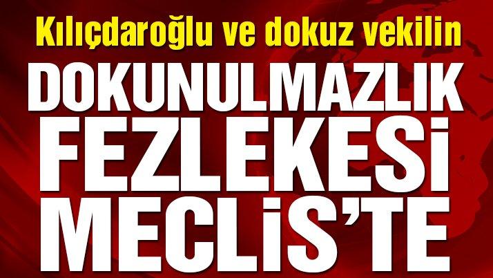 Kılıçdaroğlu ve 8 CHP'li vekilin dokunulmazlık fezlekesi Meclis'te