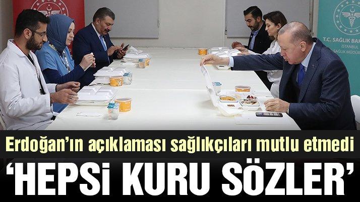 Erdoğan'ın sözleri sağlık emekçilerini mutlu etmedi