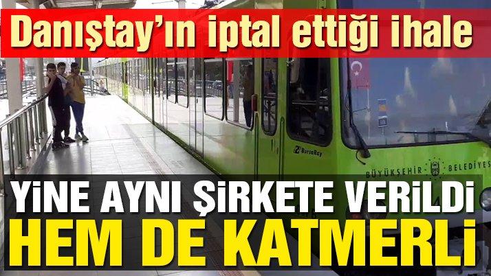Danıştay'ın Bursa'da iptal ettiği metro hattı aynı şirkete 342,8 milyon lira zamla ihale edildi