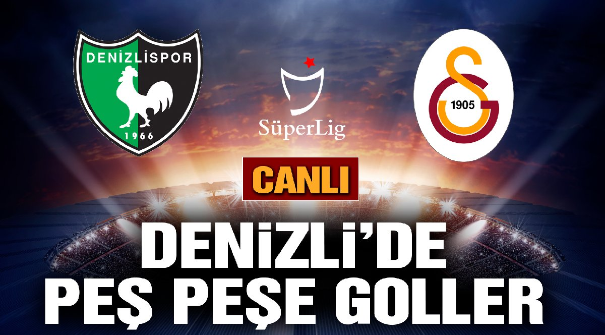 CANLI | Denizlispor Galatasaray maçı | Süper Lig 41. hafta