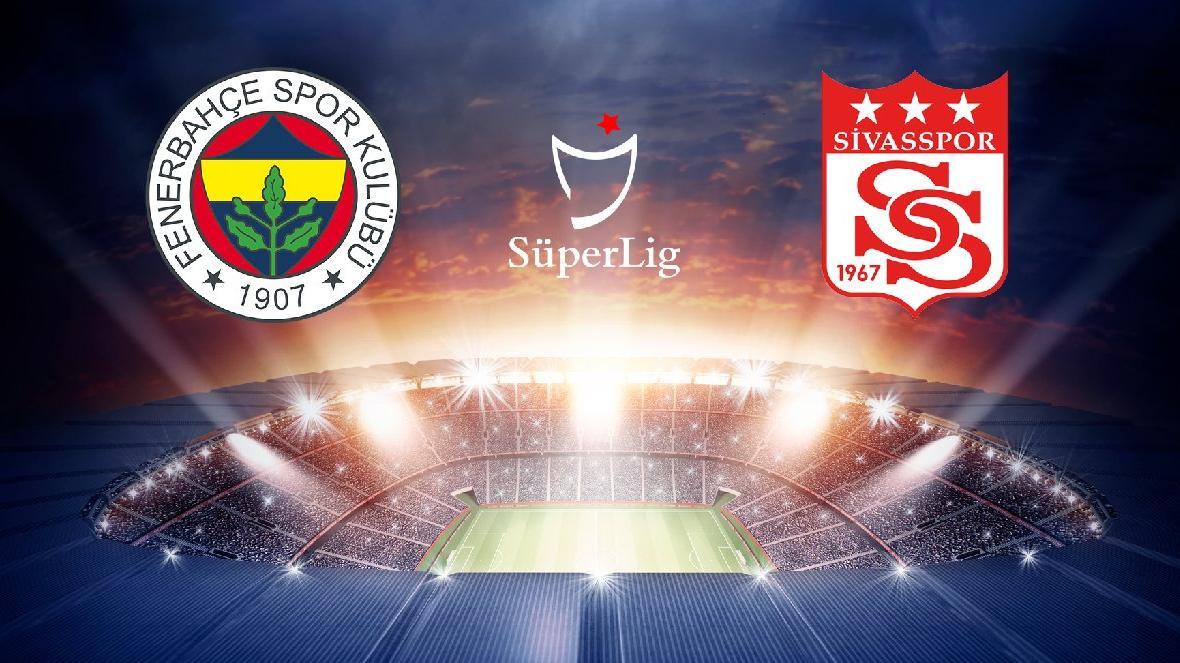 CANLI   Fenerbahçe-Sivasspor maçı   Süper Lig 41. hafta