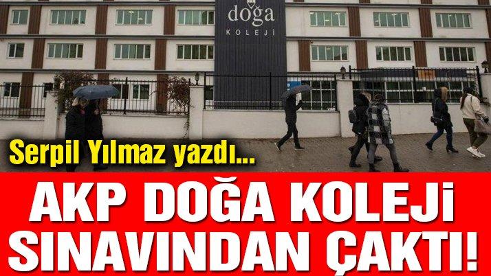 AKP Doğa Koleji sınavından çaktı!