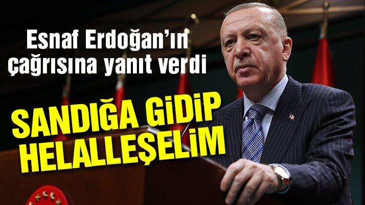 Esnaftan Erdoğan'a: Sandığa gidip helalleşelim