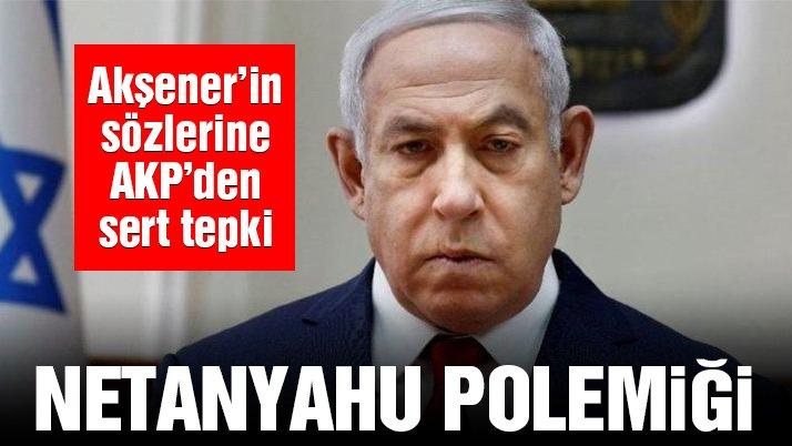 Siyasette Netanyahu polemiği