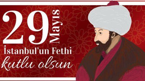 İstanbul'un fethi mesajları: İstanbul'un fethinin 568. yılı için en güzel ve anlamlı kutlama mesajları