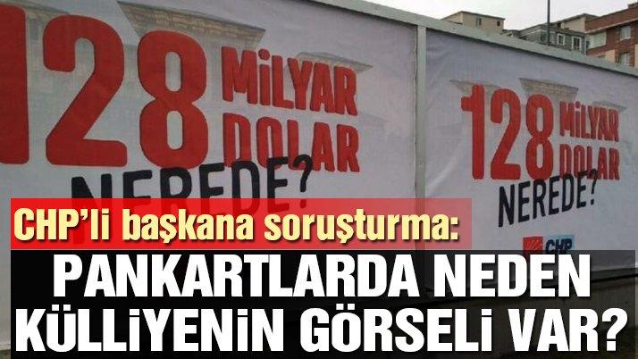 CHP'li başkana soruşturma: Pankartlarda neden külliyenin görseli var?
