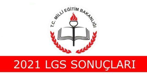 2021 LGS sonuçları ne zaman açıklanacak?