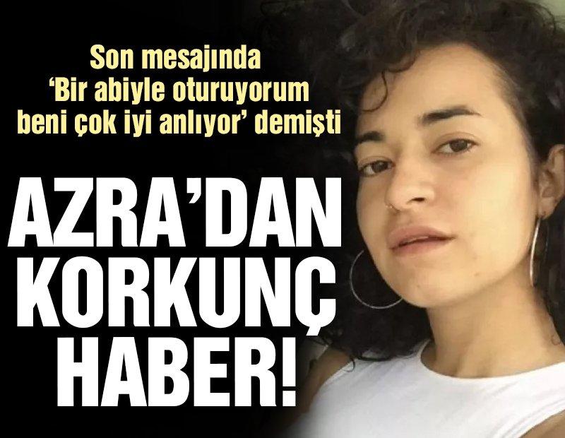5 gündür haber alınamayan Azra'dan korkunç haber! Tecavüze uğrayıp vahşice öldürülmüş