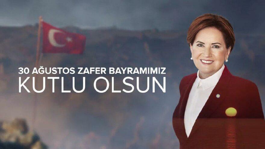 Akşener'den 30 Ağustos mesajı: Türkiye tekrar iyilikle dirilecektir