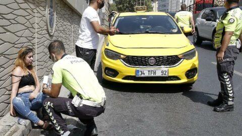 Taksiciyle kavga eden kadın turist sinir krizi geçirdi