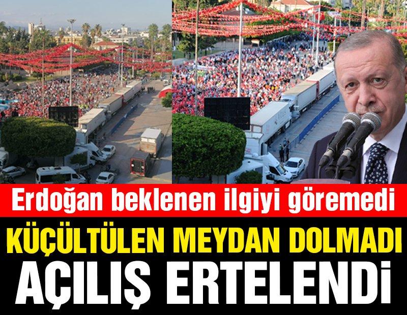 Erdoğan Mersin'de beklenen ilgiyi göremedi: Küçültülen meydan dolmadı, açılış ertelendi