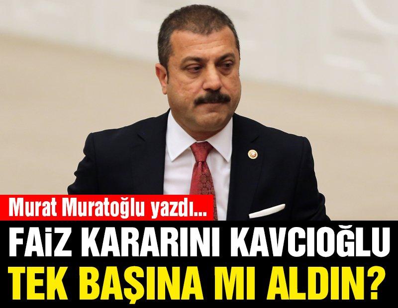 PPK kararını Kavcıoğlu tek başına mı aldı?